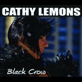 Cathy Lemons: Black Crow [Digipak]
