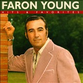 Faron Young: Hits & Favorites