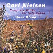 Nielsen: Piano Works / Anne Oland