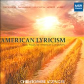 American Lyricism: Piano Music by American Composers - Theofanidis, Danielpour, Houghton, Merritt and Jalbert / Christopher Atzinger, piano