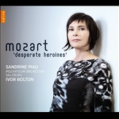 Mozart: 'Desperate Heroines' - Tragic Arias from Le Nozze di Figaro, Don Giovanni, Il rè Pastore et al. / Sandrine Piau, soprano; Mozarteum Orchestra Salzburg; Ivor Bolton