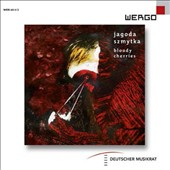 Jagoda Szmytka (b.1982): 'Bloody Cherries' - Works for Amplified Ensemble, E. Guitar & Cello et al. / Ensemble Interface; Ensemble Garage et al.