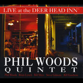 Phil Woods Quintet: Live at the Deer Head Inn