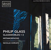 Philip Glass: Glassworlds, 3 - Metamorphosis; Sonatina No. 2; Two Pages; Trilogy Sonatas 1 & 2; A Secret Solo / Nicolas Horvath