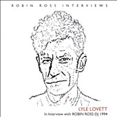 Lyle Lovett: Interview With Robin Ross 1994 *
