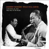 Johnny Hodges/Wild Bill Davis: Con-Soul and Jazz/Wild Bill Is the Boss