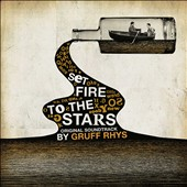 Gruff Rhys: Set Fire to the Stars [Original Motion Picture Soundtrack]