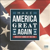 Various Artists: Make America Great Again/Greatest Songs of the USA [1/20]