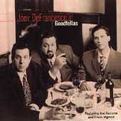 Joey DeFrancesco: Joey DeFrancesco's Goodfellas