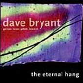 Dave Bryant (Piano): The Eternal Hang *