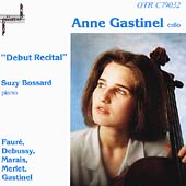 Anne Gastinel - Debut Recital