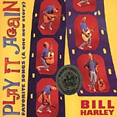 Bill Harley: Play It Again: Favorite Songs (& One New Story) [Digipak]