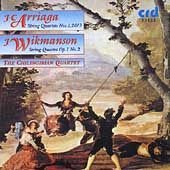Arriaga, Wikmanson: String Quartets / Chilingirian Quartet