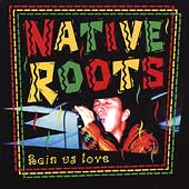 Native Roots: Rain Us Love