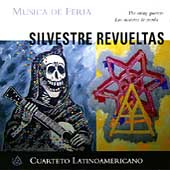 Revueltas: The String Quartets / Cuarteto Latinoamericano