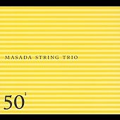 Masada String Trio: Masada String Trio: 50th Birthday Celebration, Vol. 1 [Digipak]