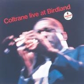 John Coltrane: Live at Birdland [Japan]