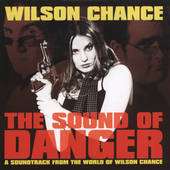 Various Artists: Wilson Chance: The Sound of Danger