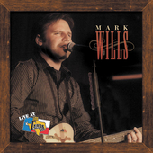 Mark Wills: Live at Billy Bob's Texas
