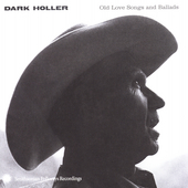 Various Artists: Dark Holler: Old Love Songs and Ballads