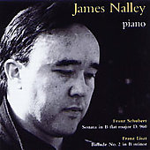 Schubert: Sonata;  Liszt: Ballade no 2 / James Nalley