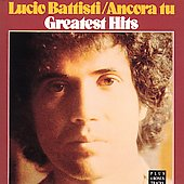 Lucio Battisti: Ancora Tu: Greatest Hits
