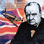 Winston Churchill: His Finest Hour: The Speeches of Winston Churchill