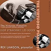 The Virtuoso Pianolist - Stravinsky: Les Noces; etc / Lawson
