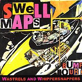 Swell Maps: Wastrels and Whippersnappers