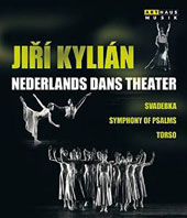Jiri Kylian & The Nederlands Dans Theater: 'Svadebka' (Stravinsky); 'Symphony of Psalms' (Stravinsky); 'Torso' (Takemitsu) [Blu-Ray]