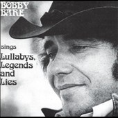 Bobby Bare: Bobby Bare Sings Lullabys, Legends and Lies