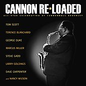 Tom Scott: Cannon Re-Loaded: An All-Star Celebration of Cannonball Adderley