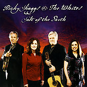 Ricky Skaggs & the Whites/Ricky Skaggs: Salt of the Earth