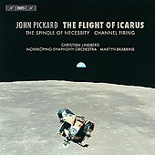 Pickard: The Flight of Icarus, etc / Brabbins, et al