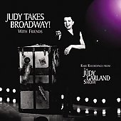 Judy Garland: Judy Takes Broadway! With Friends