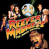 Reefer Madness Cast: Reefer Madness [The Movie Musical Soundtrack and Original Los Angeles Cast Recording]