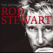 Rod Stewart: The Definitive Rod Stewart