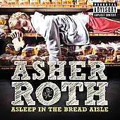 Asher Roth: Asleep In the Bread Aisle (Deluxe Edition) [PA]