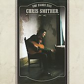 Chris Smither: Time Stands Still [Digipak]