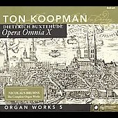 Buxtehude: Organ Works Vol 5 / Ton Koopman