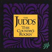 The Judds: This Country's Rockin'