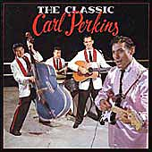 Carl Perkins (Rockabilly): The Classic [Box]
