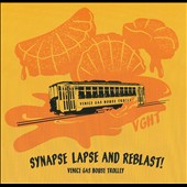 Venice Gas House Trolley: Synapse Lapse and Reblast!