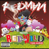 Redman: Red Gone Wild: Thee Album [Bonus Track] [PA]