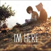 Original Soundtrack: I'm Here