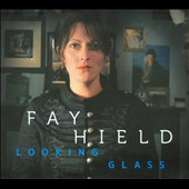Fay Hield: Looking Glass [Digipak] *