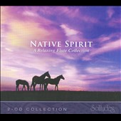 Various Artists: Native Spirit: a Relaxing Flute Collection [Digipak]