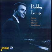 Bobby Troup: Sings Troup, Mercer & More