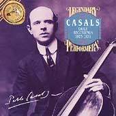 Legendary Performers - Casals - Early Recordings 1925-1928