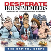 Capitol Steps: Desperate Housemembers [Digipak]